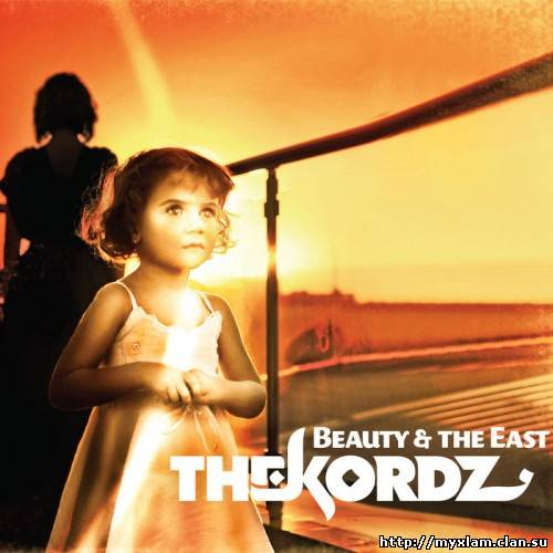 The Kordz - Beauty & The East - 2011, MP3, 320 kbps