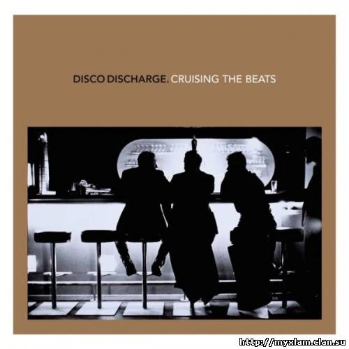 VA - Disco Discharge. Cruising The Beats - 2011, MP3